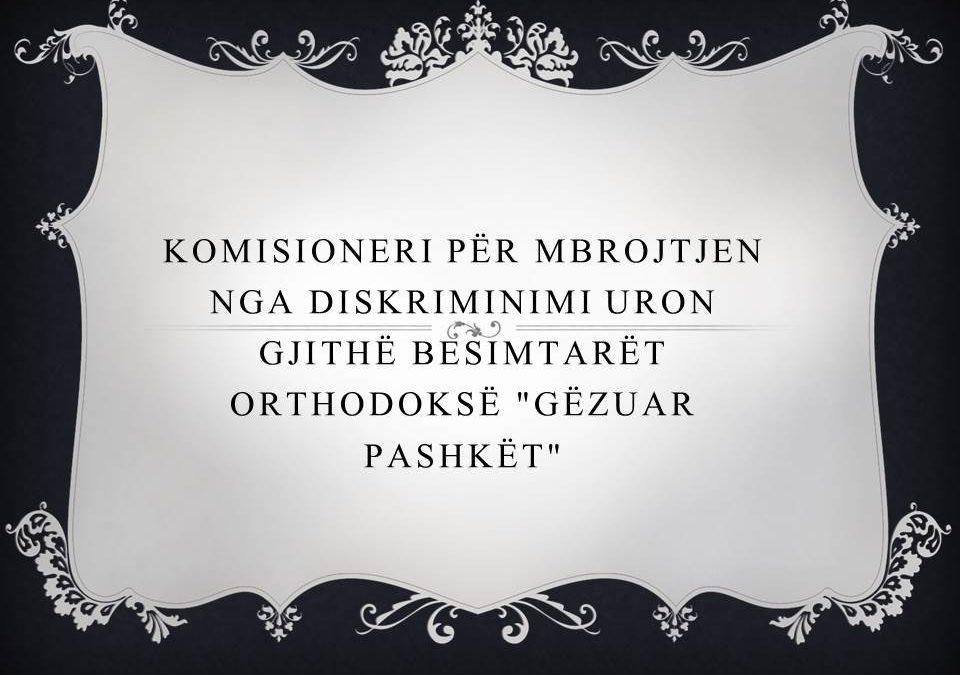 """Komisioneri për Mbrojtjen nga Diskriminimi uron gjithë besimtarët orthodoksë """"Gëzuar Pashkët"""""""
